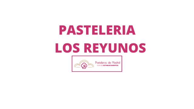 PASTELERIA LOS REYUNOS