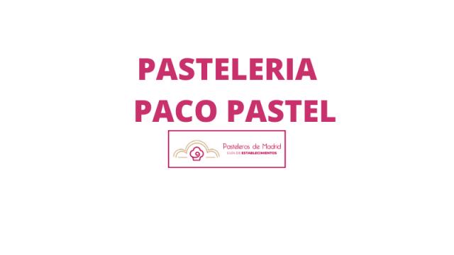 PASTELERÍA PACO PASTEL