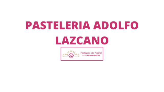 PASTELERIA ADOLFO LAZCANO