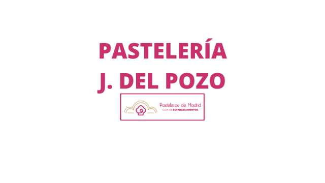 PASTELERÍA J. DEL POZO