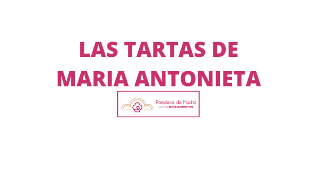 LAS TARTAS DE MARIA ANTONIETA