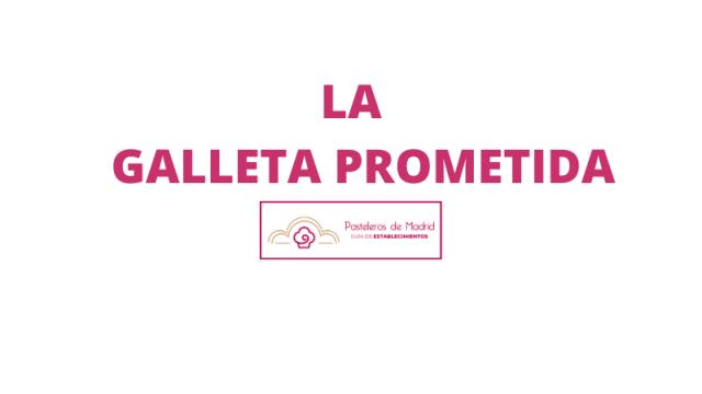 LA GALLETA PROMETIDA