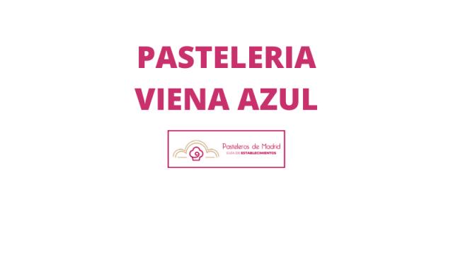 PASTELERIA VIENA AZUL